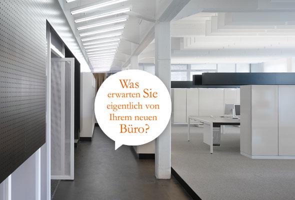 Was erwarten Sie eigentlich von Ihrem neuen Büro?